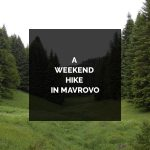 A-WEEKEND-HIKE-IN-MAVROVO-600×800