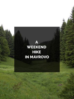 A-WEEKEND-HIKE-IN-MAVROVO-600x800
