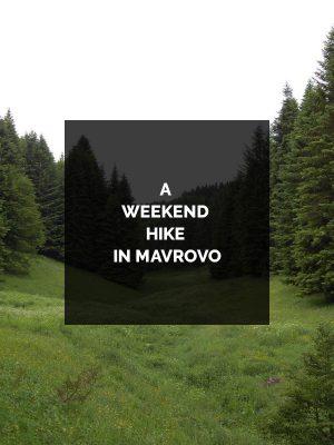 A-WEEKEND-HIKE-IN-MAVROVO-600x800