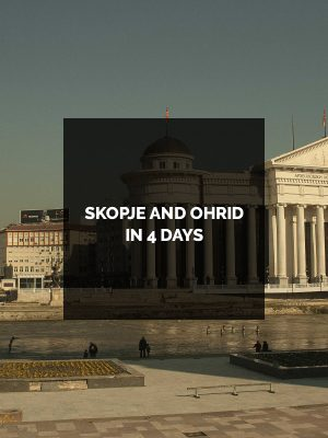 SKOPJE-AND-OHRID-IN-4-DAYS